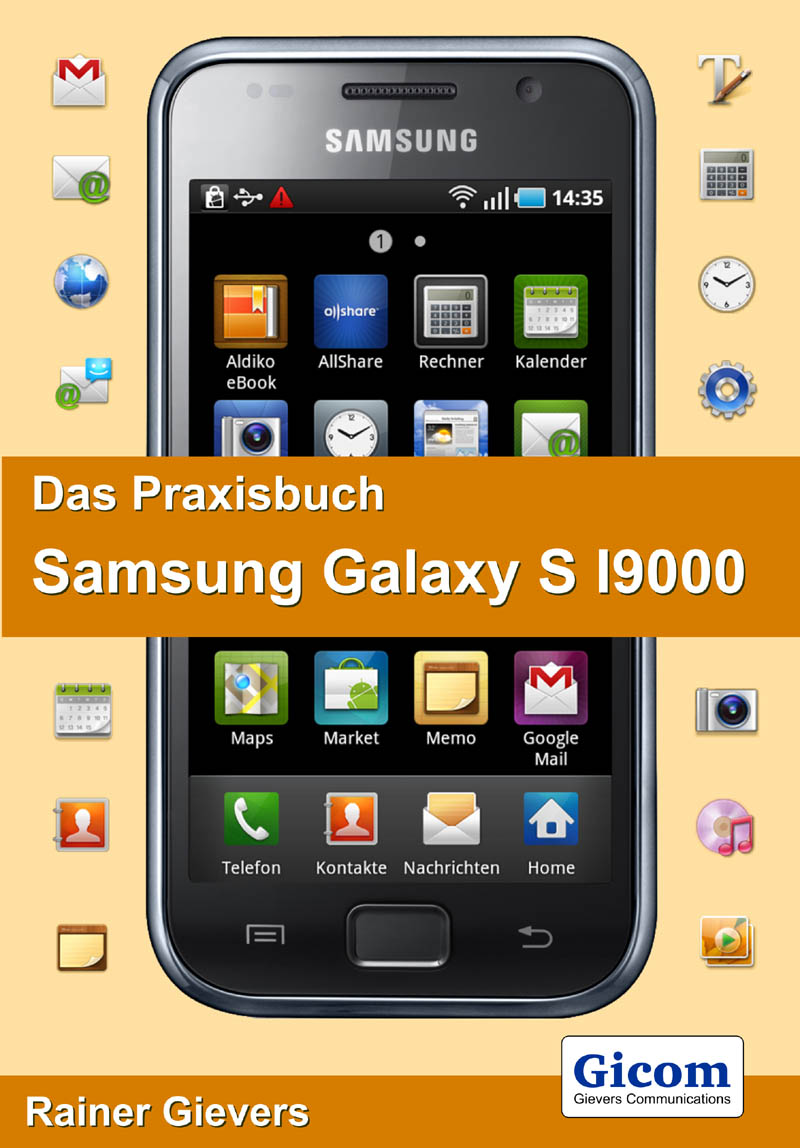 das praxisbuch samsung galaxy s i9000. Black Bedroom Furniture Sets. Home Design Ideas