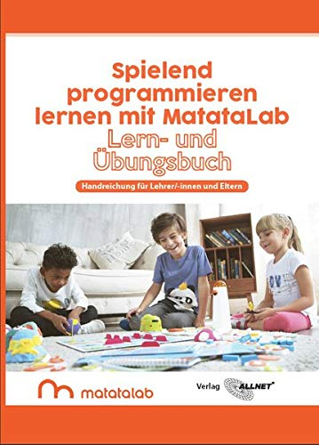 Spielend programmieren lernen mit MatataLab: Lern- und Übungsbuch